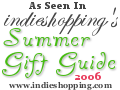 indieshopping.com summer gift-guide 2006.